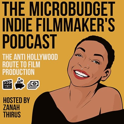 MicroBudget Indie Filmmakers Podcast